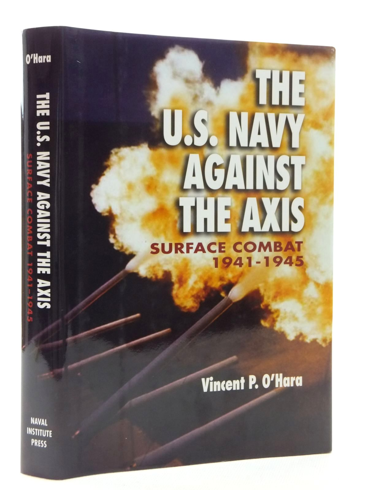 Photo of THE U.S. NAVY AGAINST THE AXIS: SURFACE COMBAT 1941-1945 written by O'Hara, Vincent P. published by Naval Institute Press (STOCK CODE: 1815163)  for sale by Stella & Rose's Books