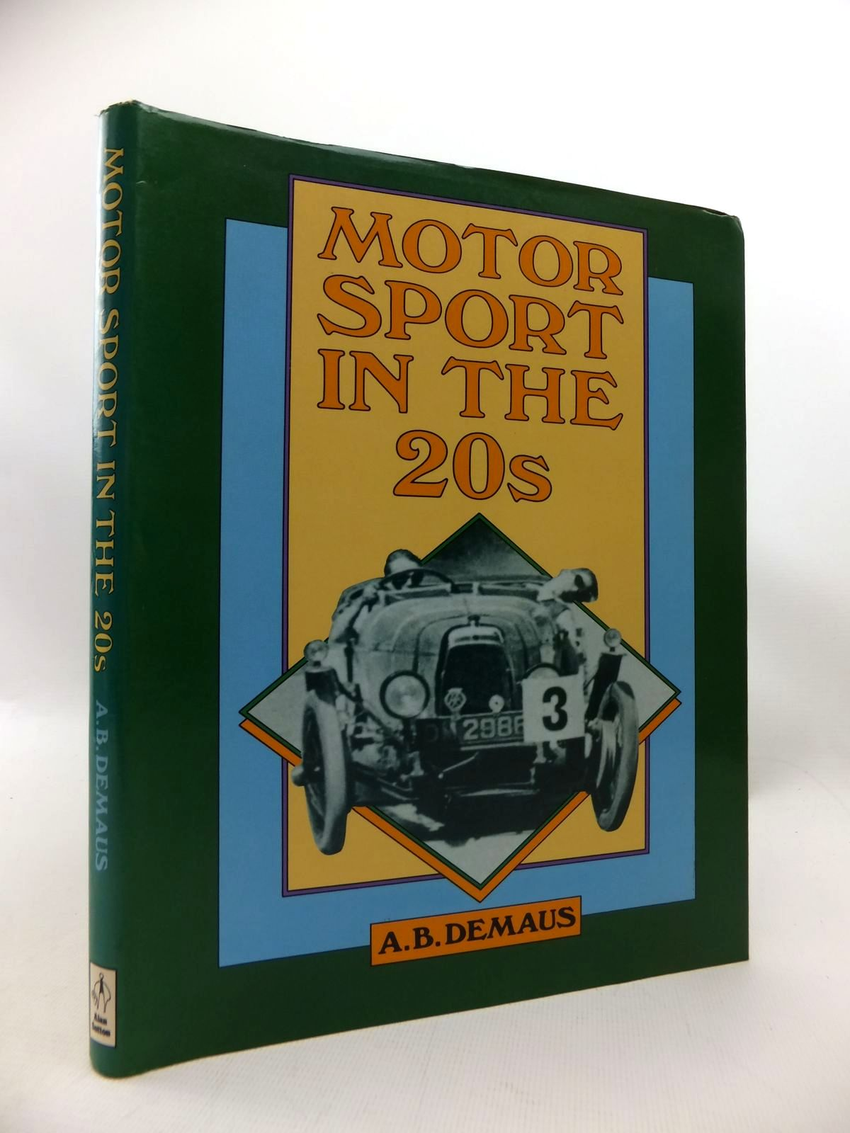 Photo of MOTOR SPORT IN THE 20s written by Demaus, A.B. published by Alan Sutton (STOCK CODE: 1815222)  for sale by Stella & Rose's Books