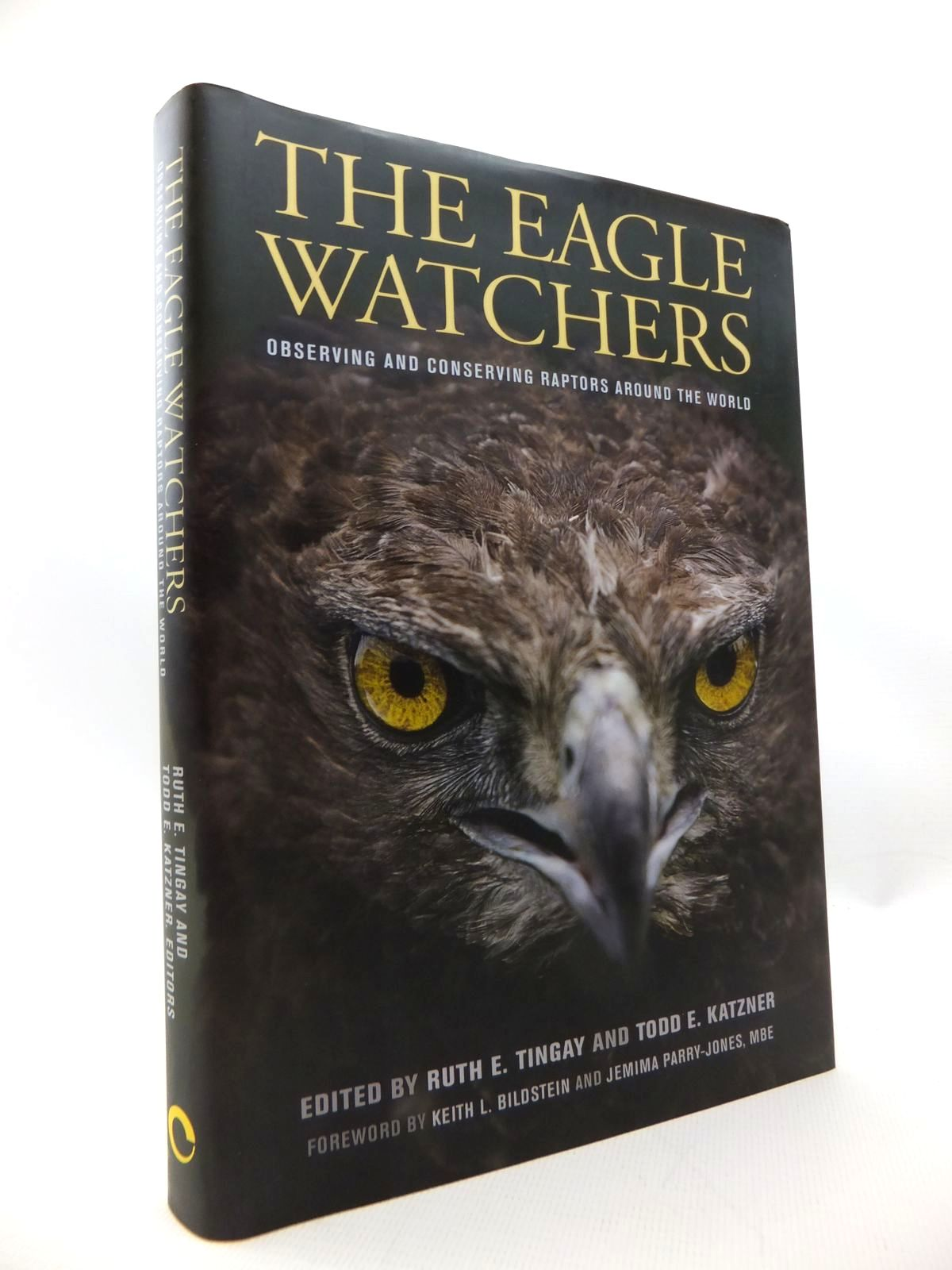 Photo of THE EAGLE WATCHERS: OBSERVING AND CONSERVING RAPTORS AROUND THE WORLD written by Tingay, Ruth E. Katzner, Todd E. published by Comstock Publishing Associates (STOCK CODE: 1815232)  for sale by Stella & Rose's Books