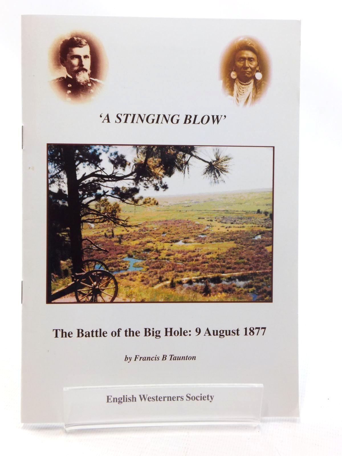 Photo of 'A STINGING BLOW' THE BATTLE OF THE BIG HOLE: 9 AUGUST 1877 written by Taunton, Francis B. published by The English Westerners' Society (STOCK CODE: 1815265)  for sale by Stella & Rose's Books