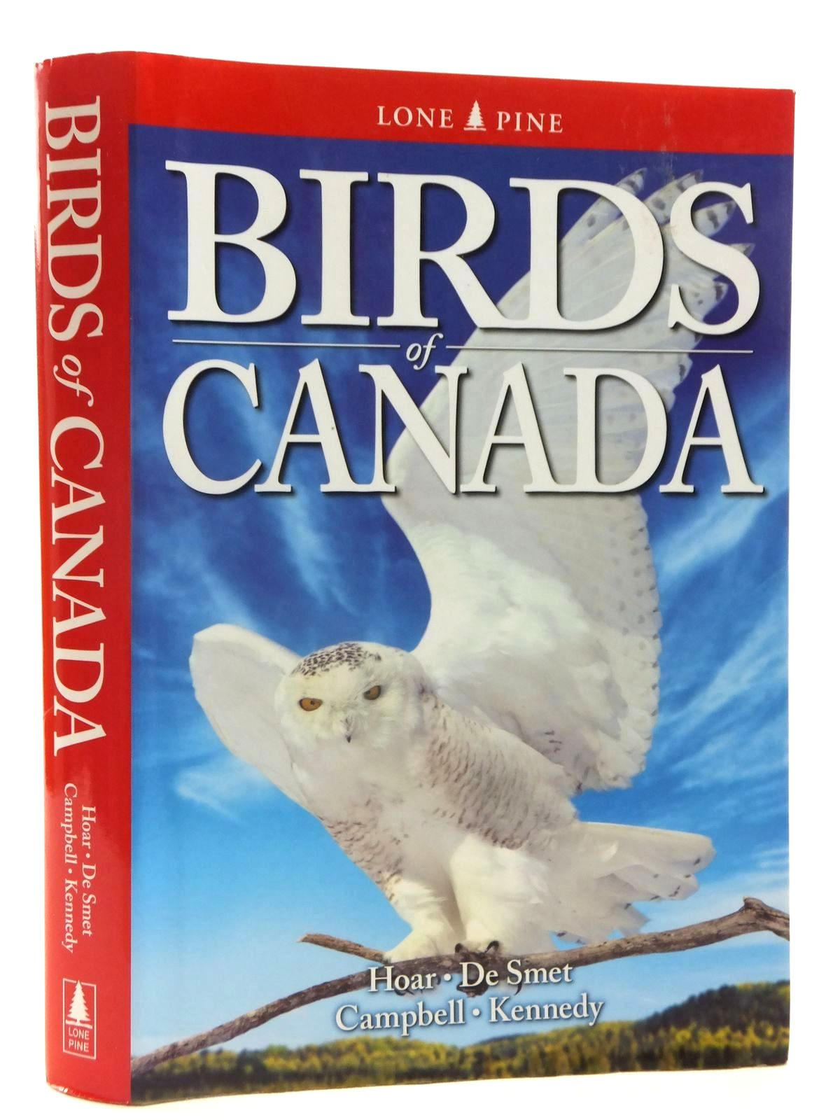 Photo of BIRDS OF CANADA written by Hoar, Tyler L. De Smet, Ken Campbell, R. Wayne Kennedy, Gregory published by Lone Pine Publishing (STOCK CODE: 1815274)  for sale by Stella & Rose's Books