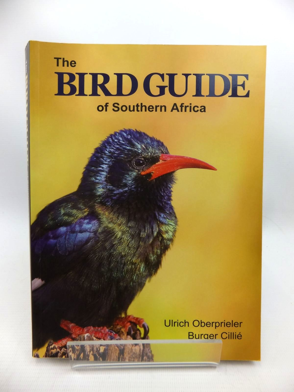 Photo of THE BIRD GUIDE OF SOUTHERN AFRICA written by Oberprieler, Ulrich Cillie, Burger published by Game Parks Publishing (STOCK CODE: 1815375)  for sale by Stella & Rose's Books