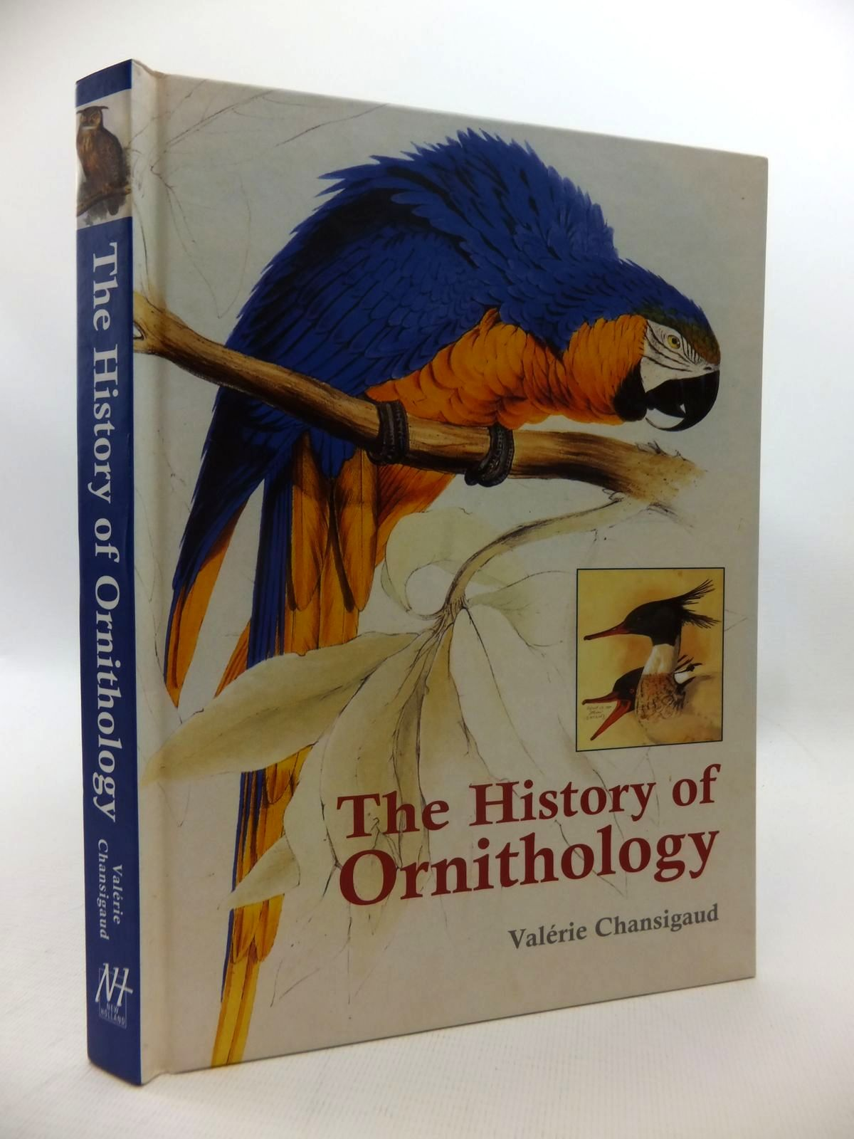 Photo of THE HISTORY OF ORNITHOLOGY written by Chansigaud, Valerie published by New Holland (STOCK CODE: 1815383)  for sale by Stella & Rose's Books