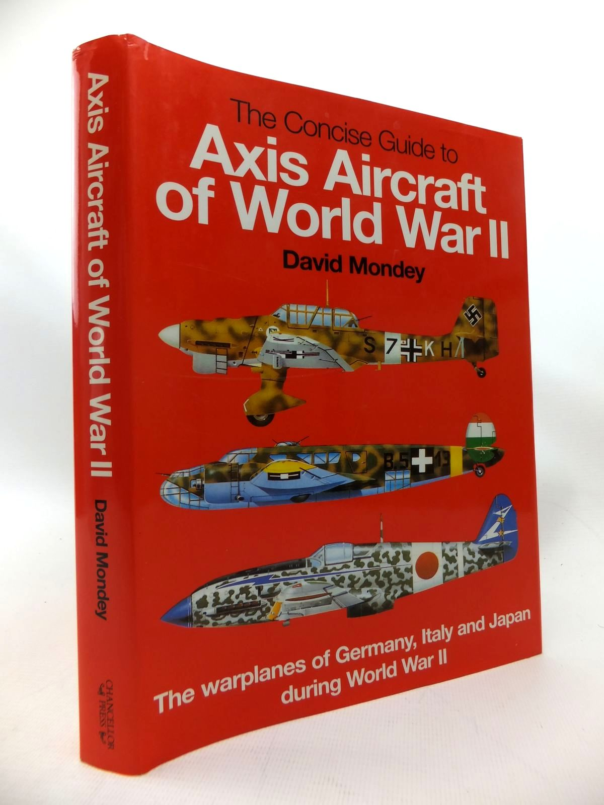 Photo of THE CONCISE GUIDE TO AXIS AIRCRAFT OF WORLD WAR II written by Mondey, David published by Chancellor Press (STOCK CODE: 1815403)  for sale by Stella & Rose's Books