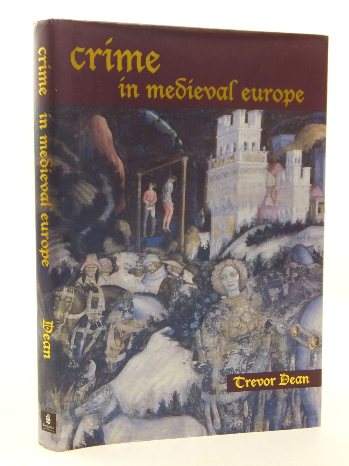 Photo of CRIME IN MEDIEVAL EUROPE 1200-1550 written by Dean, Trevor published by Longman (STOCK CODE: 1815477)  for sale by Stella & Rose's Books