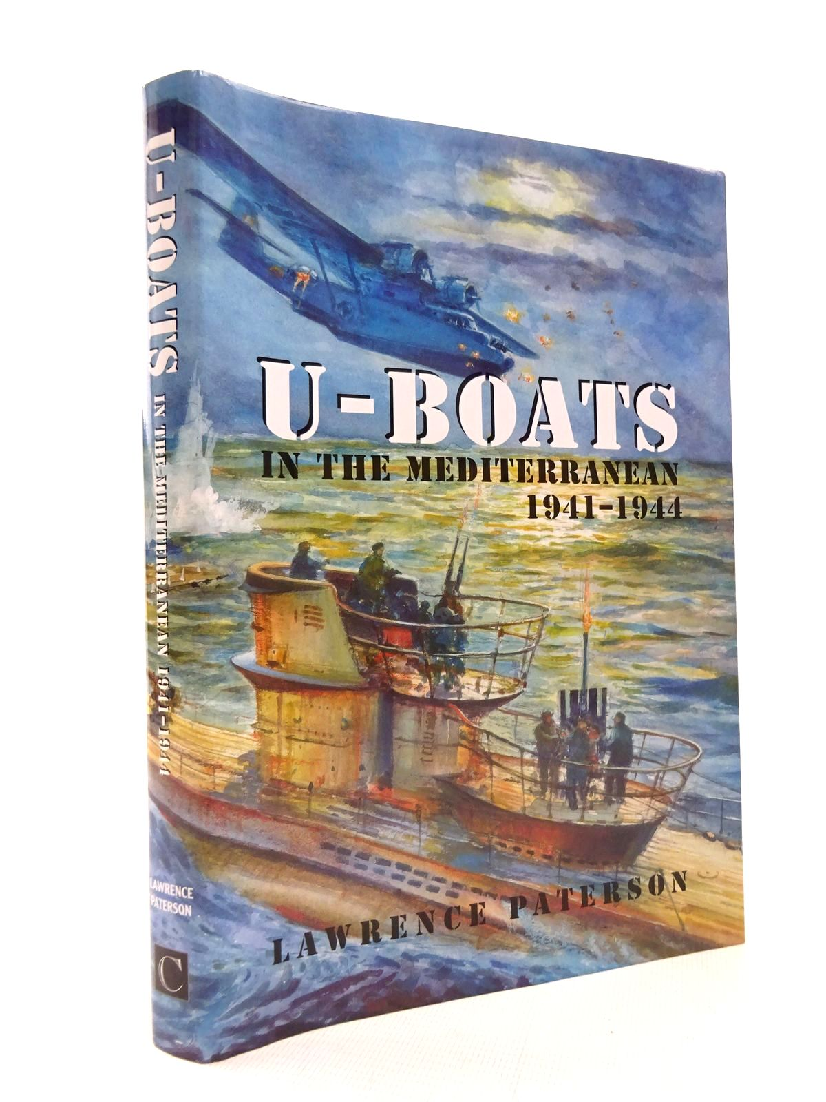 Photo of U-BOATS IN THE MEDITERRANEAN 1941-1944 written by Paterson, Lawrence published by Chatham Publishing (STOCK CODE: 1815533)  for sale by Stella & Rose's Books