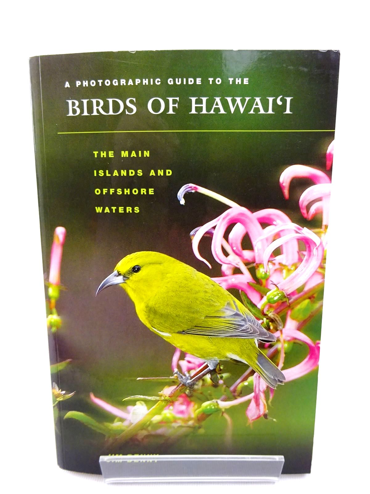 Photo of A PHOTOGRAPHIC GUIDE TO THE BIRDS OF HAWAI'I: THE MAIN ISLANDS AND OFFSHORE WATERS written by Denny, Jim published by University of Hawaii Press (STOCK CODE: 1815572)  for sale by Stella & Rose's Books