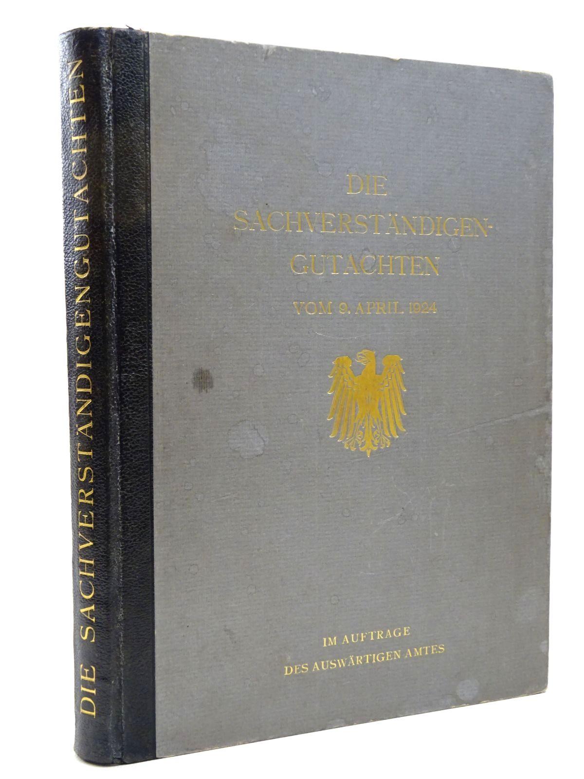 Photo of DIE SACHVERSTANDIGEN-GUTACHTEN: DIE BERICHTE DER VON DER REPARATIONS KOMMISSION ENGESETZEN BEIDEN SACHVERSTANDIGEN KOMITEES VOM 9 APRIL 1924 NEBST ALLEN BEILAGEN published by Deutsche Verlagsgesellschaft Fur Politik Und Geschichte (STOCK CODE: 1815622)  for sale by Stella & Rose's Books