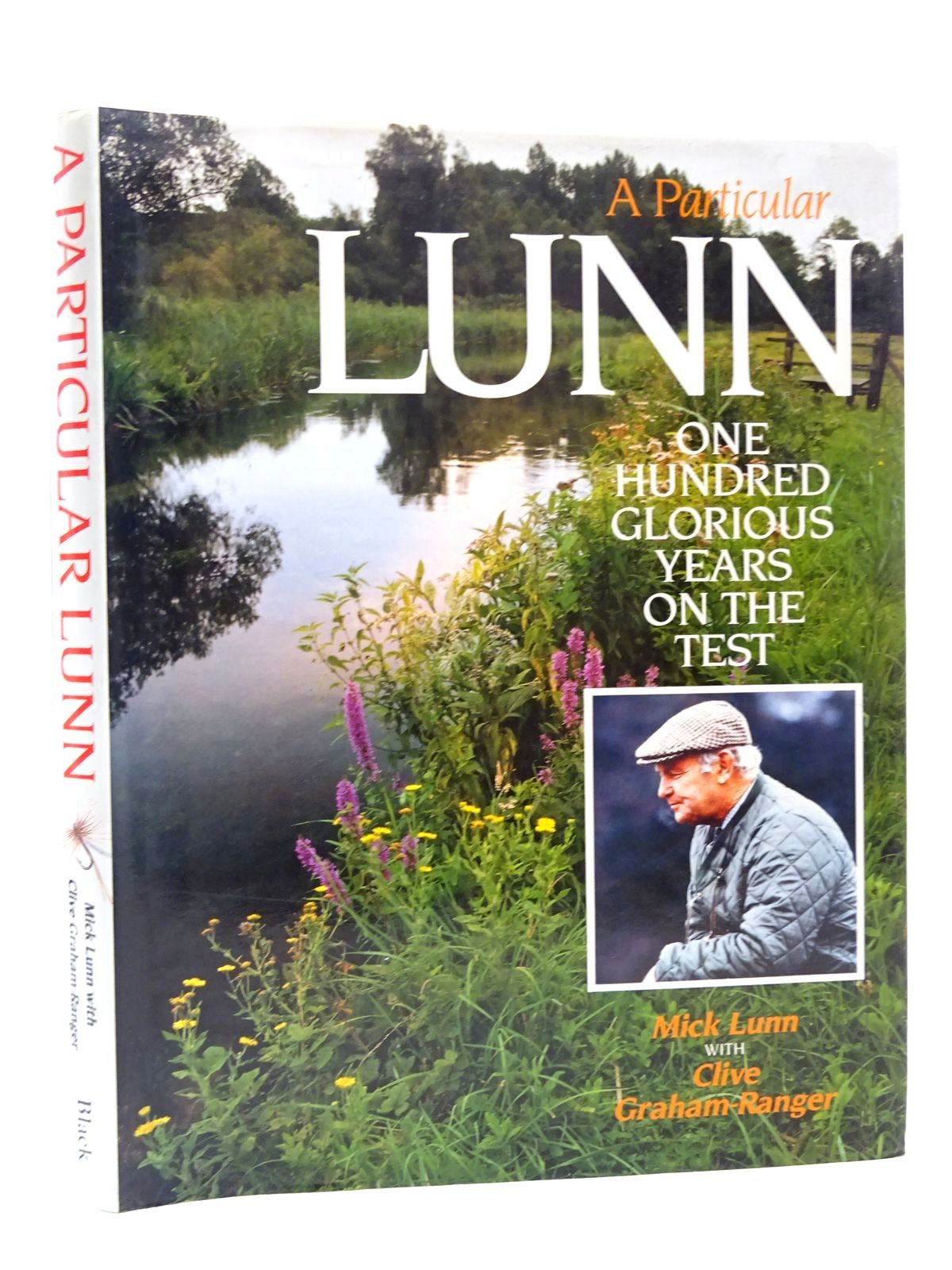 Photo of A PARTICULAR LUNN: ONE HUNDRED GLORIOUS YEARS ON THE TEST- Stock Number: 1815668