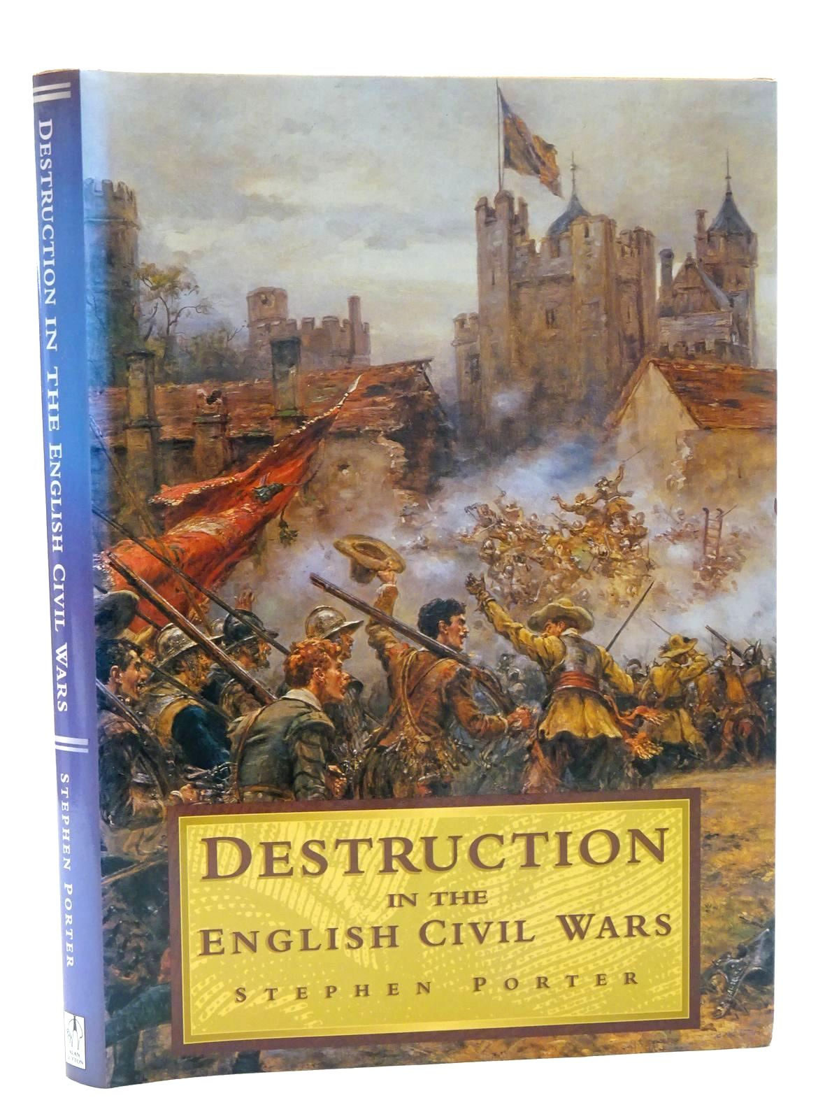 Photo of DESTRUCTION IN THE ENGLISH CIVIL WARS written by Porter, Stephen published by Alan Sutton (STOCK CODE: 1815679)  for sale by Stella & Rose's Books