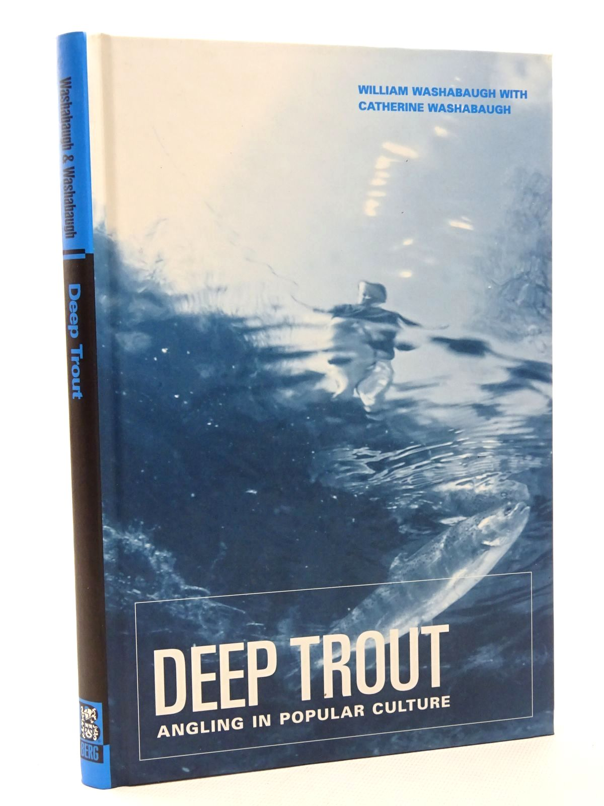 Photo of DEEP TROUT: ANGLING IN POPULAR CULTURE written by Washabaugh, William Washabaugh, Catherine published by Berg (STOCK CODE: 1815705)  for sale by Stella & Rose's Books