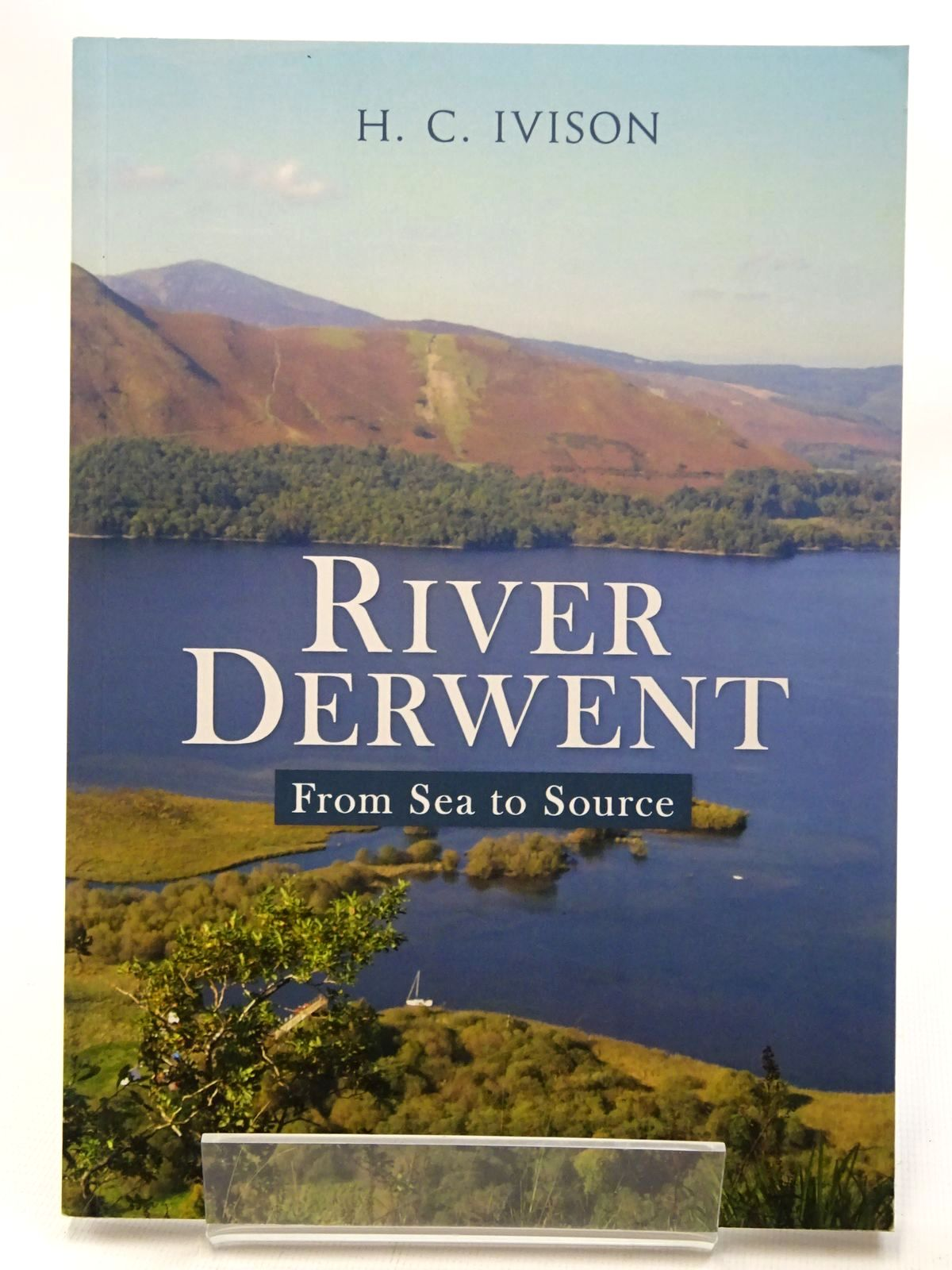 Photo of RIVER DERWENT: FROM SEA TO SOURCE written by Ivison, H.C. published by Amberley (STOCK CODE: 1815706)  for sale by Stella & Rose's Books