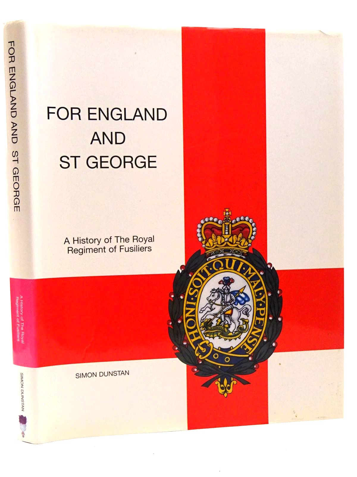 Photo of FOR ENGLAND AND ST GEORGE: A HISTORY OF THE ROYAL REGIMENT OF FUSILIERS written by Dunstan, Simon published by The Royal Regiment Of Fusiliers (STOCK CODE: 1815739)  for sale by Stella & Rose's Books