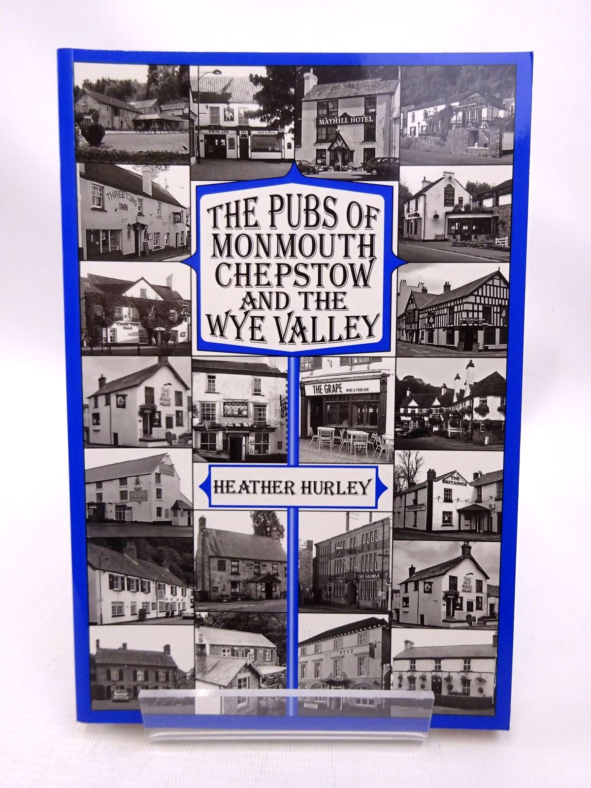 Photo of THE PUBS OF MONMOUTH, CHEPSTOW AND THE WYE VALLEY written by Hurley, Heather published by Logaston Press (STOCK CODE: 1815769)  for sale by Stella & Rose's Books
