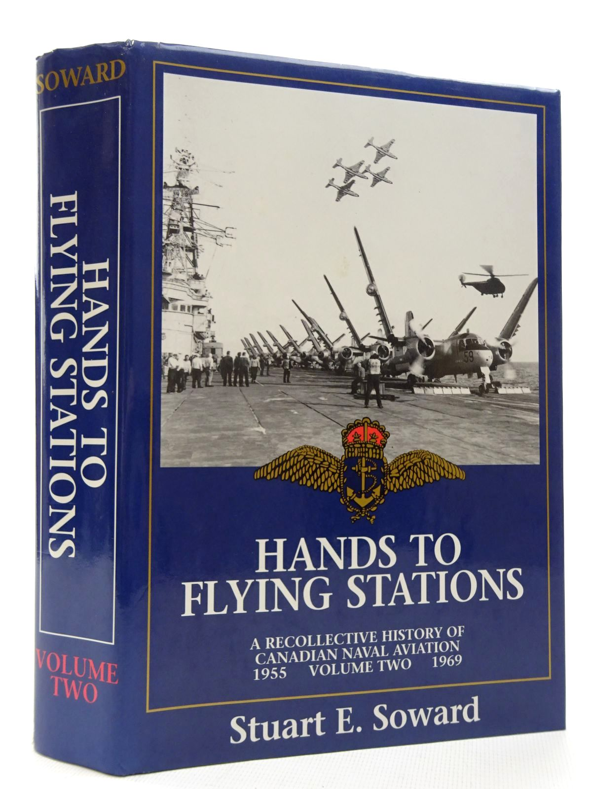 Photo of HANDS TO FLYING STATIONS: A RECOLLECTIVE HISTORY OF CANADIAN NAVAL AVIATION VOLUME II written by Soward, Stuart E. (STOCK CODE: 1815903)  for sale by Stella & Rose's Books