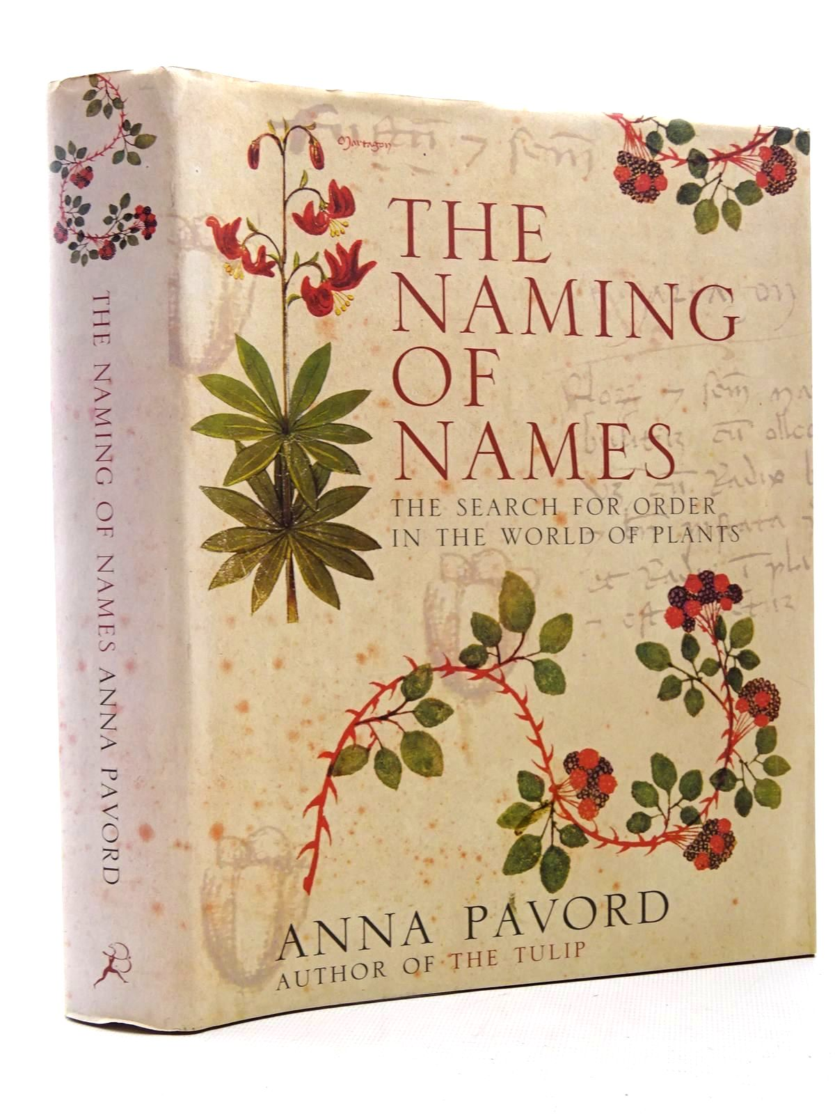 Photo of THE NAMING OF NAMES: THE SEARCH FOR ORDER IN THE WORLD OF PLANTS written by Pavord, Anna published by The Bloomsbury Publishing Co. Ltd. (STOCK CODE: 1815944)  for sale by Stella & Rose's Books