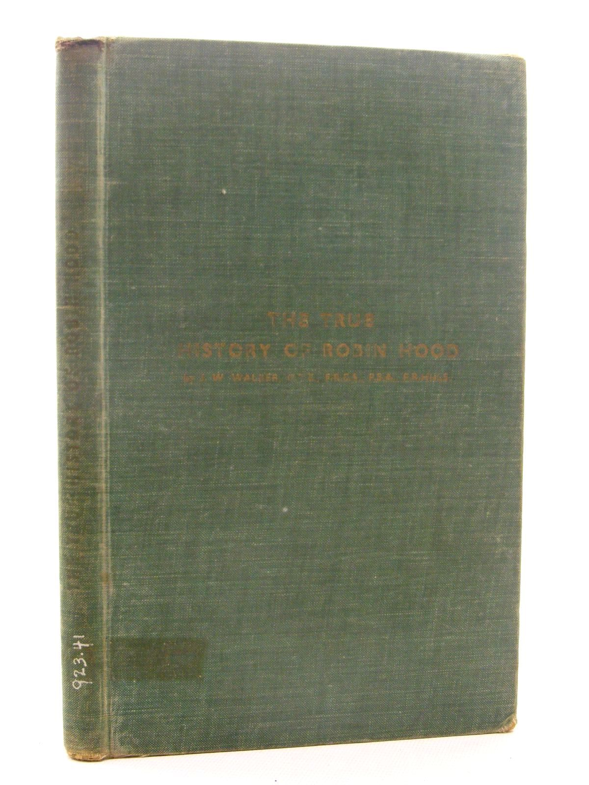 Photo of THE TRUE HISTORY OF ROBIN HOOD- Stock Number: 1815958