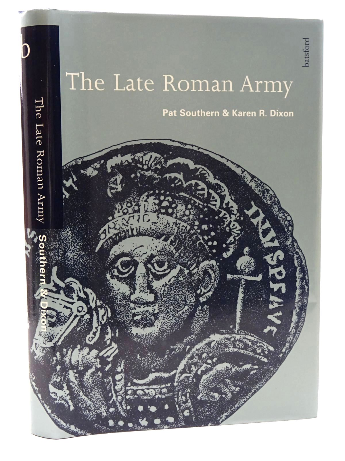 Photo of THE LATE ROMAN ARMY written by Southern, Pat Dixon, Karen R. published by B.T. Batsford Ltd. (STOCK CODE: 1816051)  for sale by Stella & Rose's Books