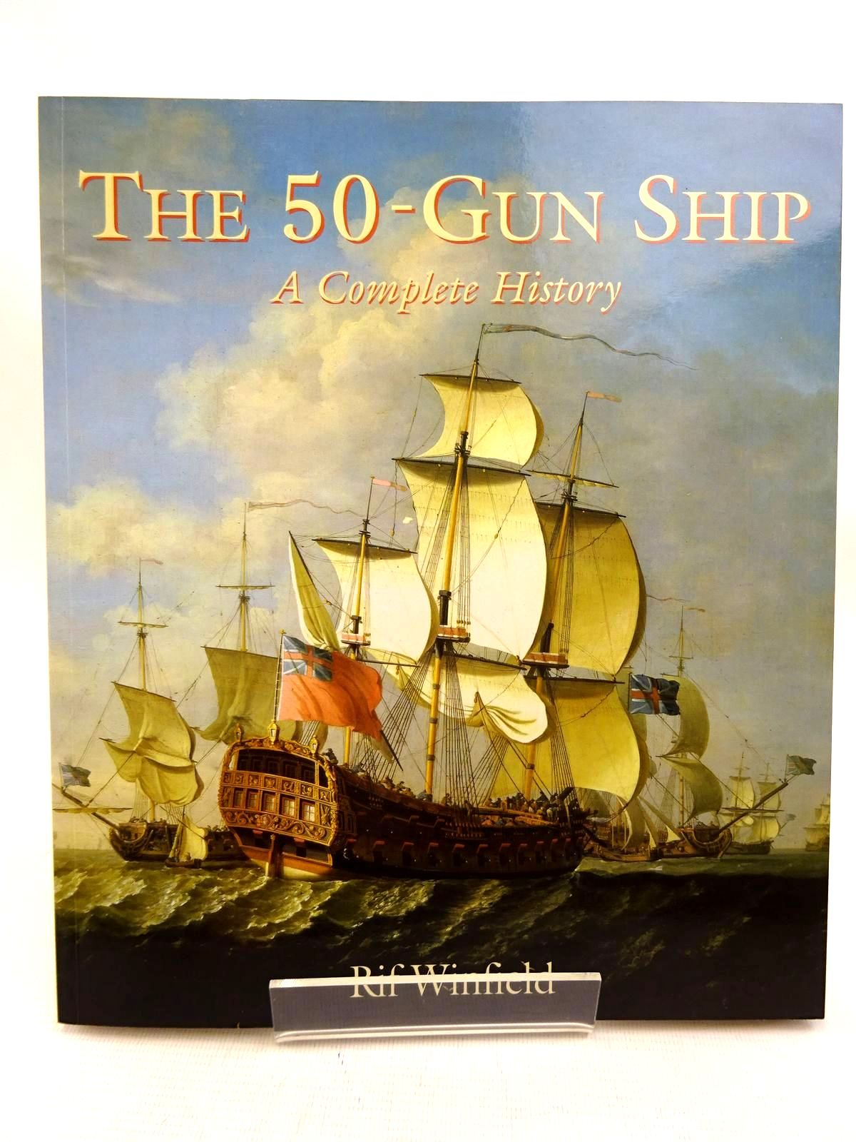 Photo of THE 50-GUN SHIP: A COMPLETE HISTORY written by Winfield, Rif illustrated by McKay, John published by Mercury Books (STOCK CODE: 1816107)  for sale by Stella & Rose's Books