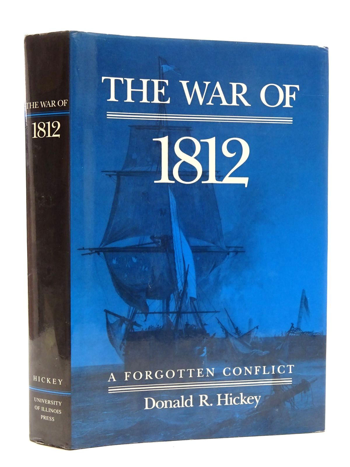 Photo of THE WAR OF 1812: A FORGOTTEN CONFLICT written by Hickey, Donald R. published by University of Illinois Press (STOCK CODE: 1816165)  for sale by Stella & Rose's Books
