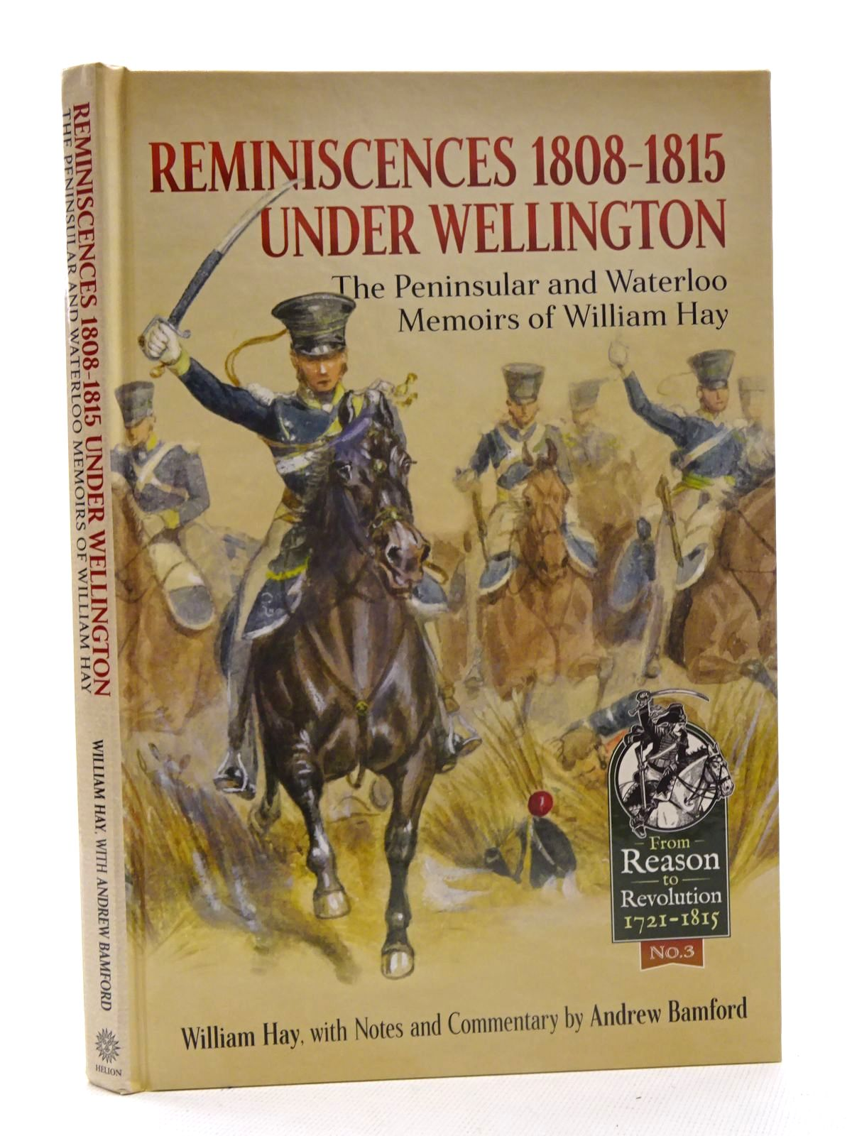 Photo of REMINISCENCES 1808-1815 UNDER WELLINGTON: THE PENINSULAR AND WATERLOO MEMOIRS OF WILLIAM HAY written by Hay, William Bamford, Andrew published by Helion & Company (STOCK CODE: 1816173)  for sale by Stella & Rose's Books