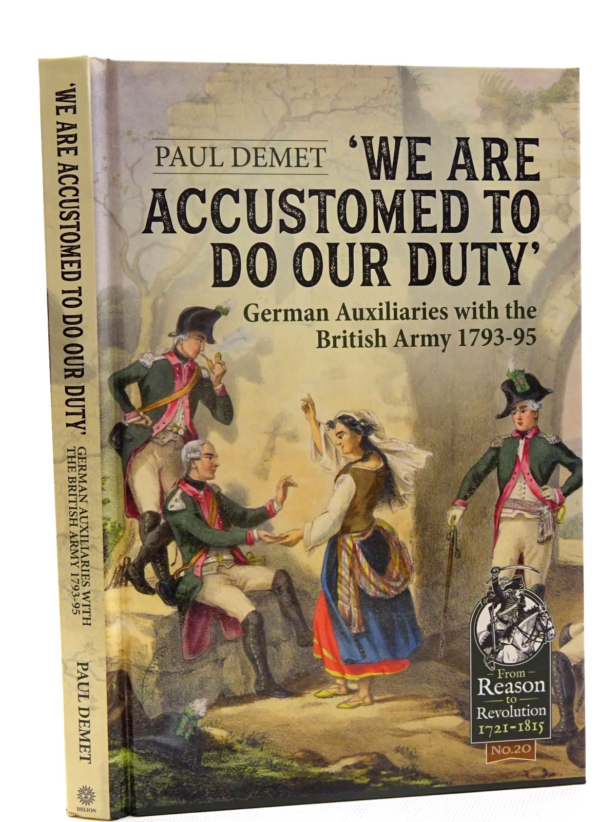 Photo of 'WE ARE ACCUSTOMED TO DO OUR DUTY': GERMAN AUXILIARIES WITH THE BRITISH ARMY 1793-95 written by Demet, Paul published by Helion & Company (STOCK CODE: 1816174)  for sale by Stella & Rose's Books