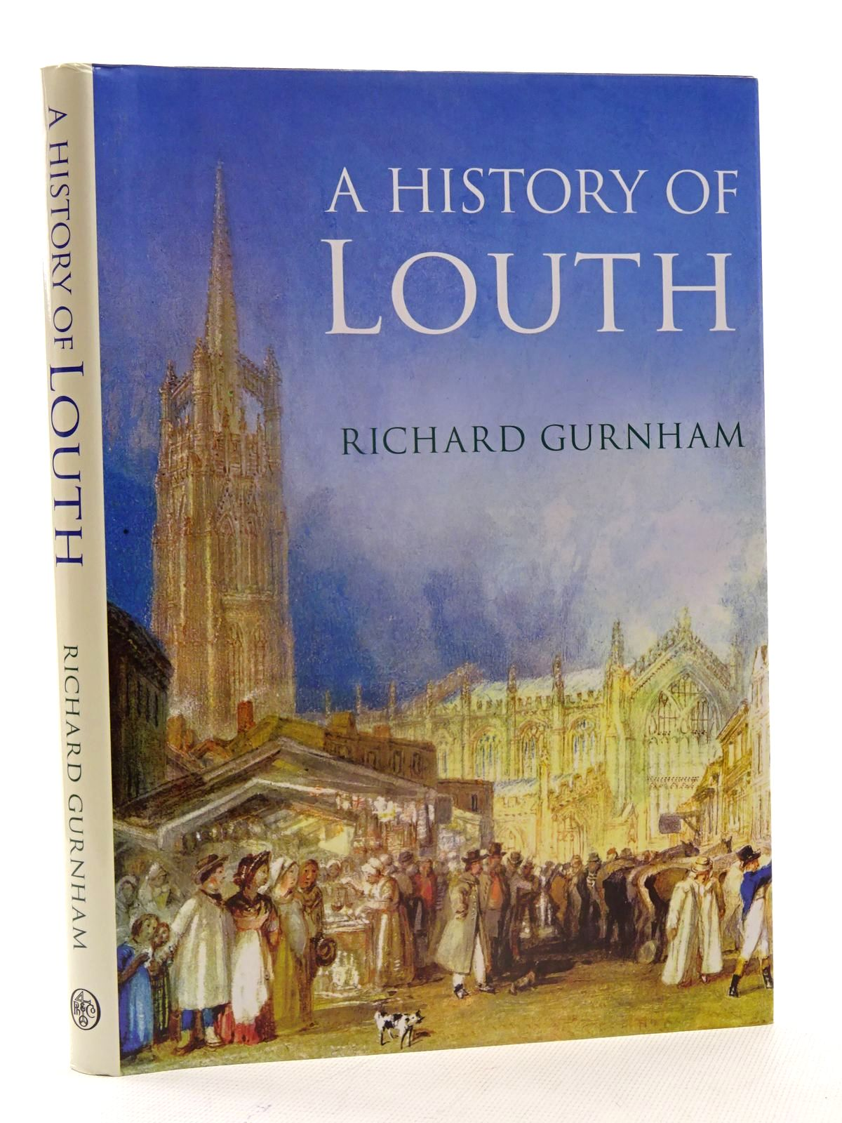Photo of A HISTORY OF LOUTH written by Gurnham, Richard published by Phillimore (STOCK CODE: 1816189)  for sale by Stella & Rose's Books