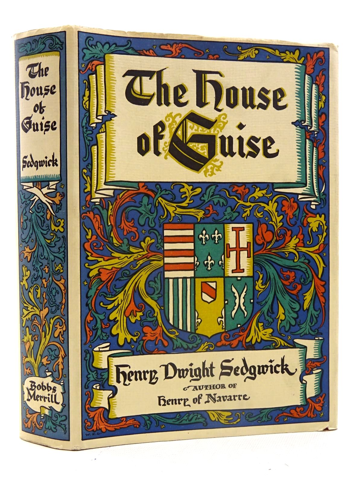 Photo of THE HOUSE OF GUISE written by Sedgwick, Henry Dwight published by The Bobbs-Merrill Company (STOCK CODE: 1816203)  for sale by Stella & Rose's Books