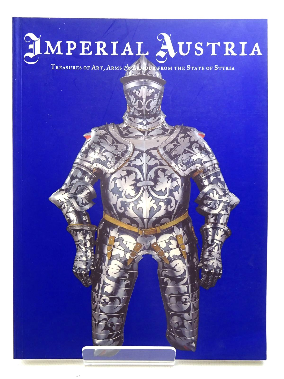 Photo of IMPERIAL AUSTRIA: TREASURES OF ART, ARMS & ARMOUR FROM THE STATE OF STYRIA written by Krenn, Peter Karcheski, Walter J. published by Art Exhibitions Australia Ltd (STOCK CODE: 1816208)  for sale by Stella & Rose's Books