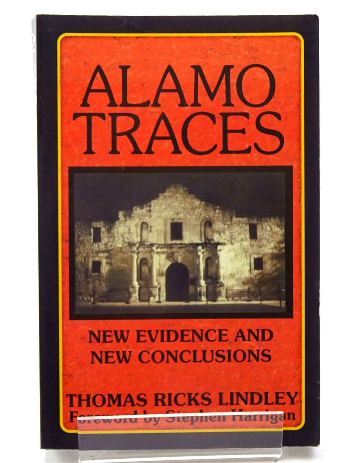 Photo of ALAMO TRACES: NEW EVIDENCE AND NEW CONCLUSIONS written by Lindley, Thomas Ricks published by Republic Of Texas Press (STOCK CODE: 1816268)  for sale by Stella & Rose's Books