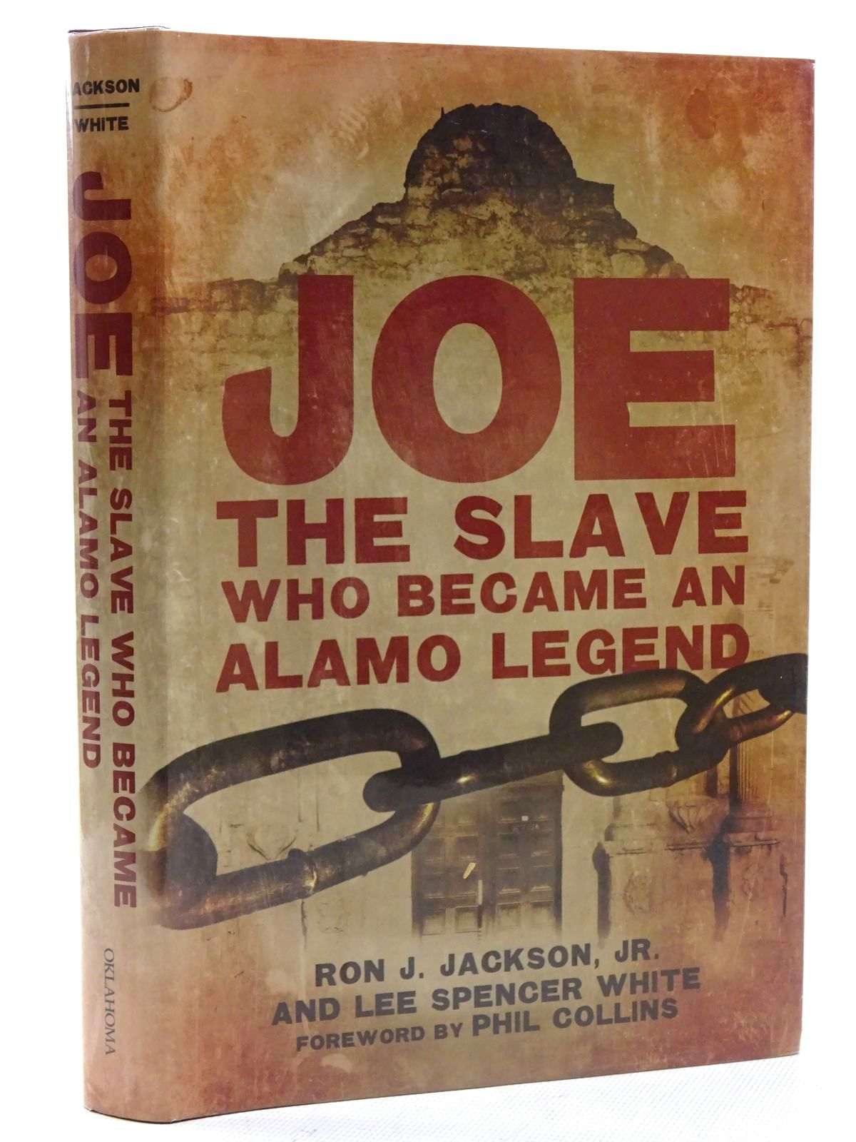 Photo of JOE, THE SLAVE WHO BECAME AN ALAMO LEGEND written by Jackson, Ron J. White, Lee Spencer published by University of Oklahoma Press (STOCK CODE: 1816272)  for sale by Stella & Rose's Books