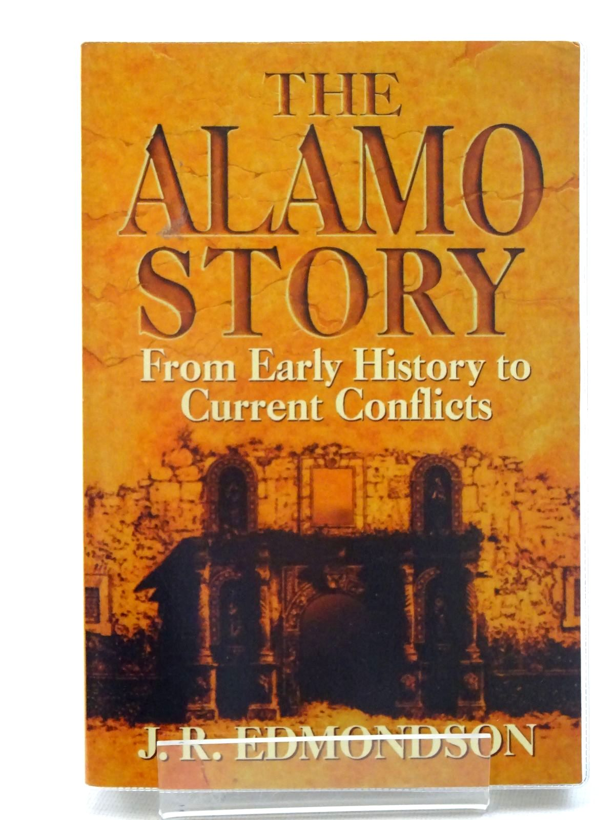 Photo of THE ALAMO STORY: FROM EARLY HISTORY TO CURRENT CONFLICTS written by Edmondson, J.R. published by Republic Of Texas Press (STOCK CODE: 1816274)  for sale by Stella & Rose's Books