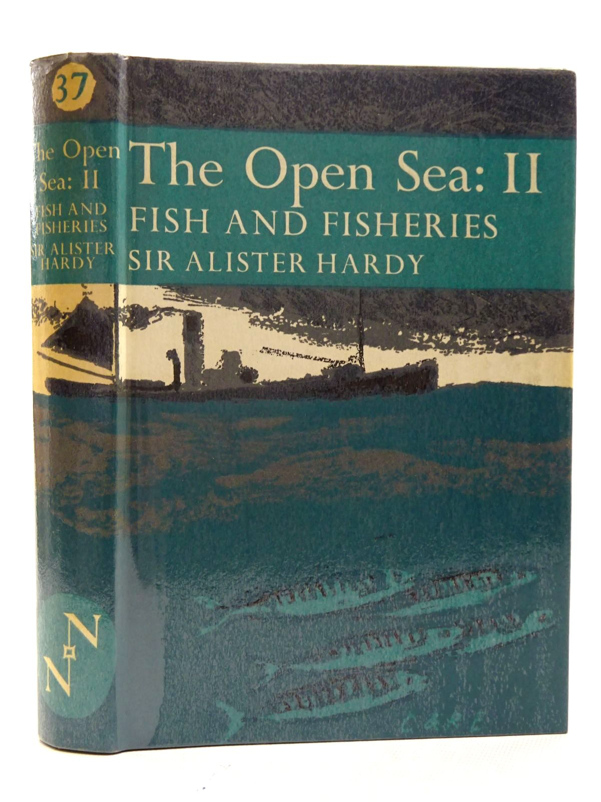 Photo of THE OPEN SEA: ITS NATURAL HISTORY PART II: FISH AND FISHERIES (NN 37) written by Hardy, Alister illustrated by Hardy, Alister published by Collins (STOCK CODE: 1816287)  for sale by Stella & Rose's Books