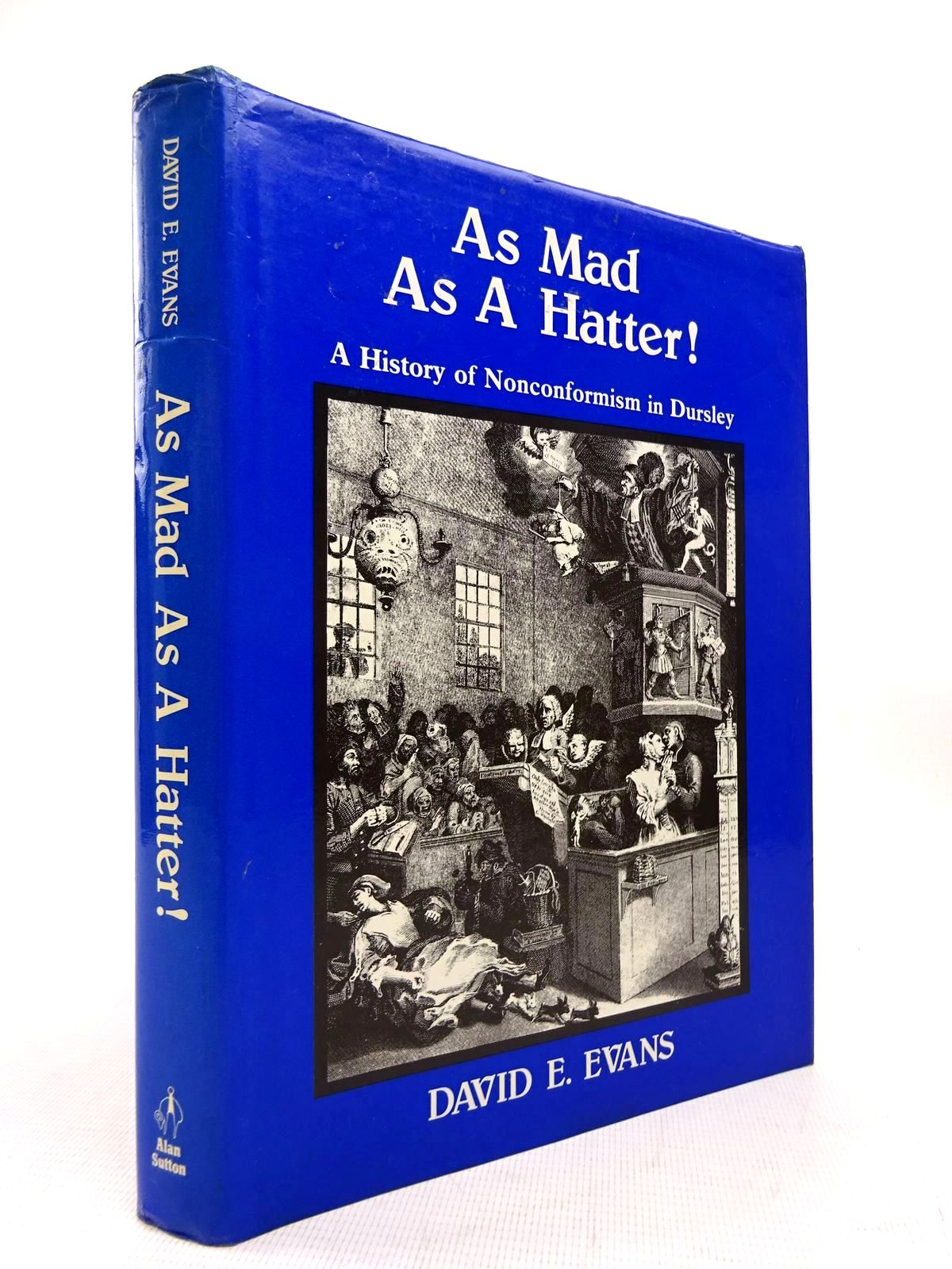 Photo of AS MAD AS A HATTER! written by Evans, David E. published by Alan Sutton (STOCK CODE: 1816357)  for sale by Stella & Rose's Books