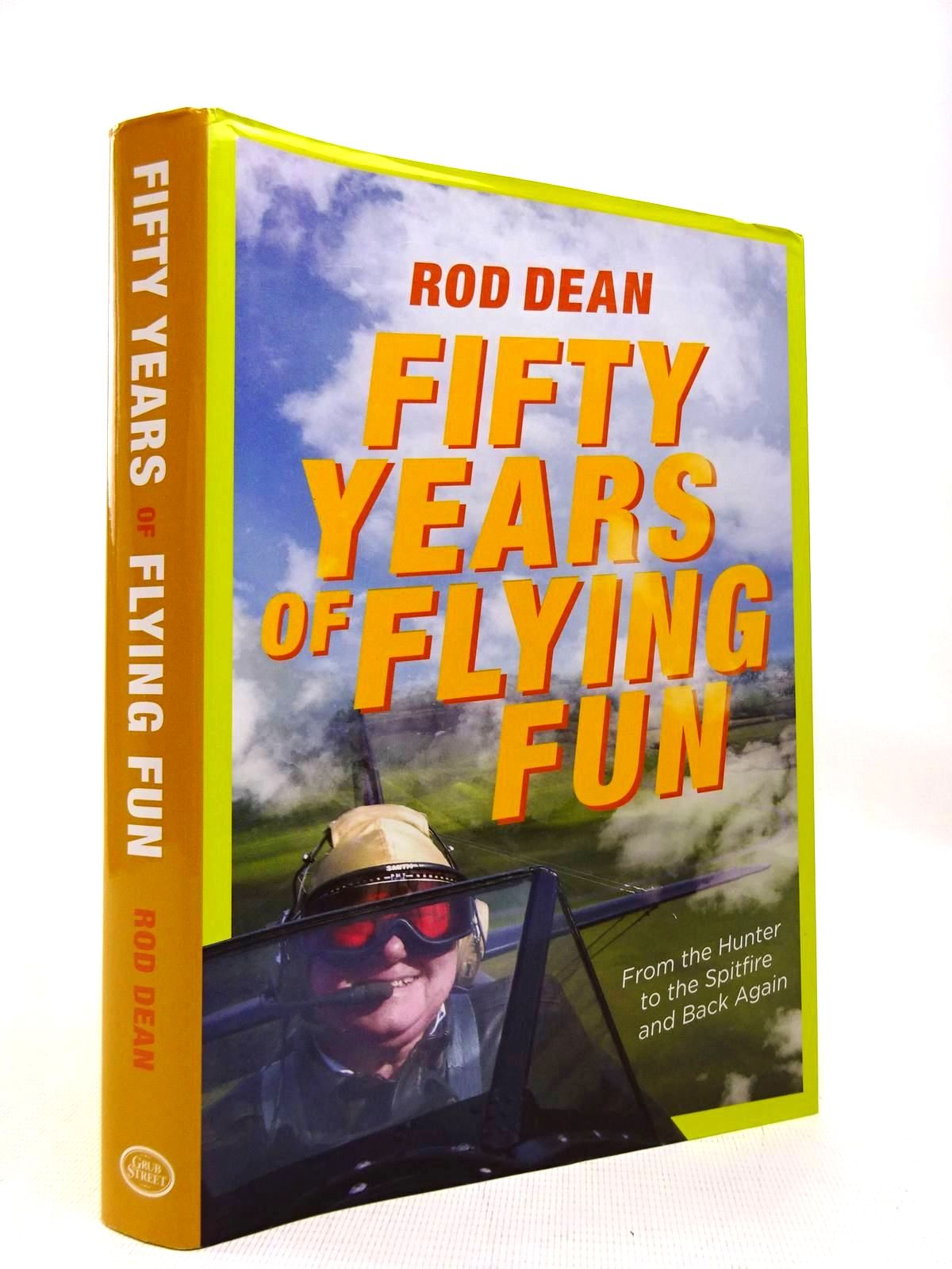 Photo of FIFTY YEARS OF FLYING FUN: FROM THE HUNTER TO THE SPITFIRE AND BACK AGAIN written by Dean, Rod published by Grub Street (STOCK CODE: 1816358)  for sale by Stella & Rose's Books