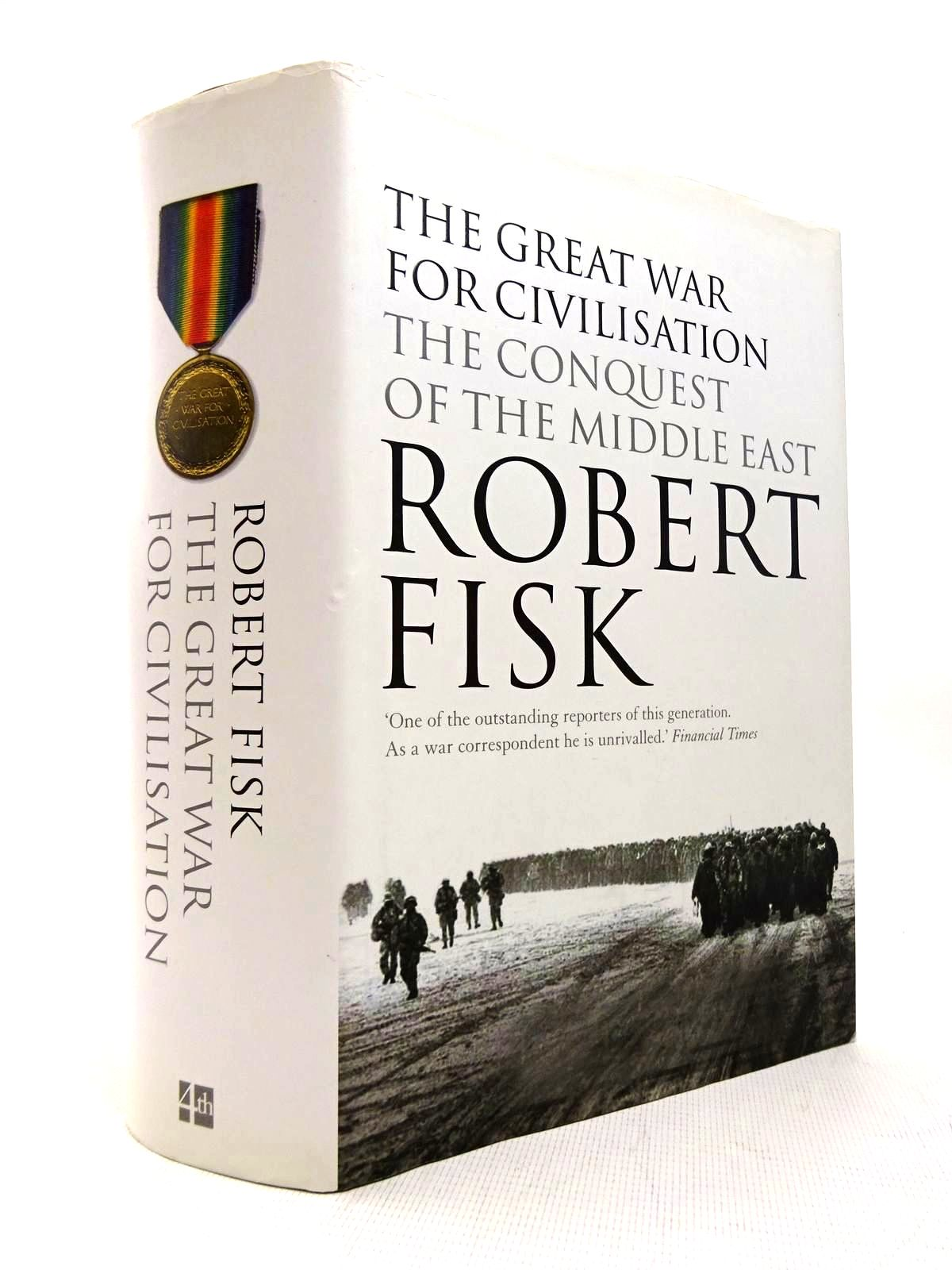 Photo of THE GREAT WAR FOR CIVILISATION: THE CONQUEST OF THE MIDDLE EAST written by Fisk, Robert published by Fourth Estate (STOCK CODE: 1816392)  for sale by Stella & Rose's Books