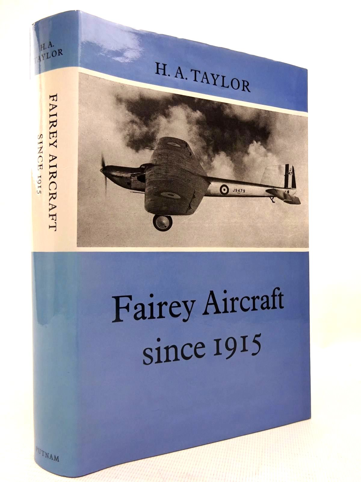 Photo of FAIREY AIRCRAFT SINCE 1915 written by Taylor, H.A. published by Putnam (STOCK CODE: 1816408)  for sale by Stella & Rose's Books