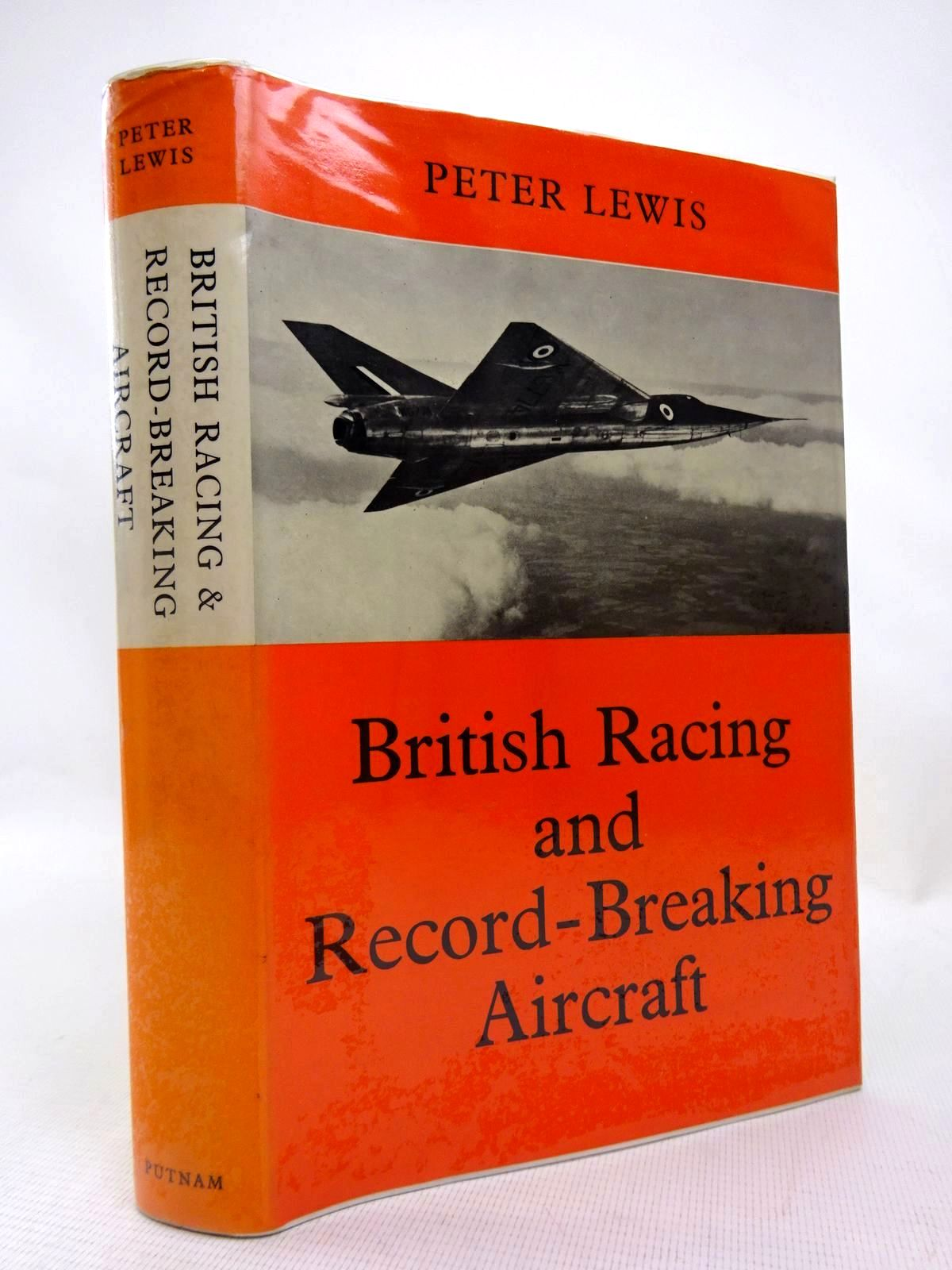 Photo of BRITISH RACING AND RECORD-BREAKING AIRCRAFT written by Lewis, Peter published by Putnam (STOCK CODE: 1816416)  for sale by Stella & Rose's Books