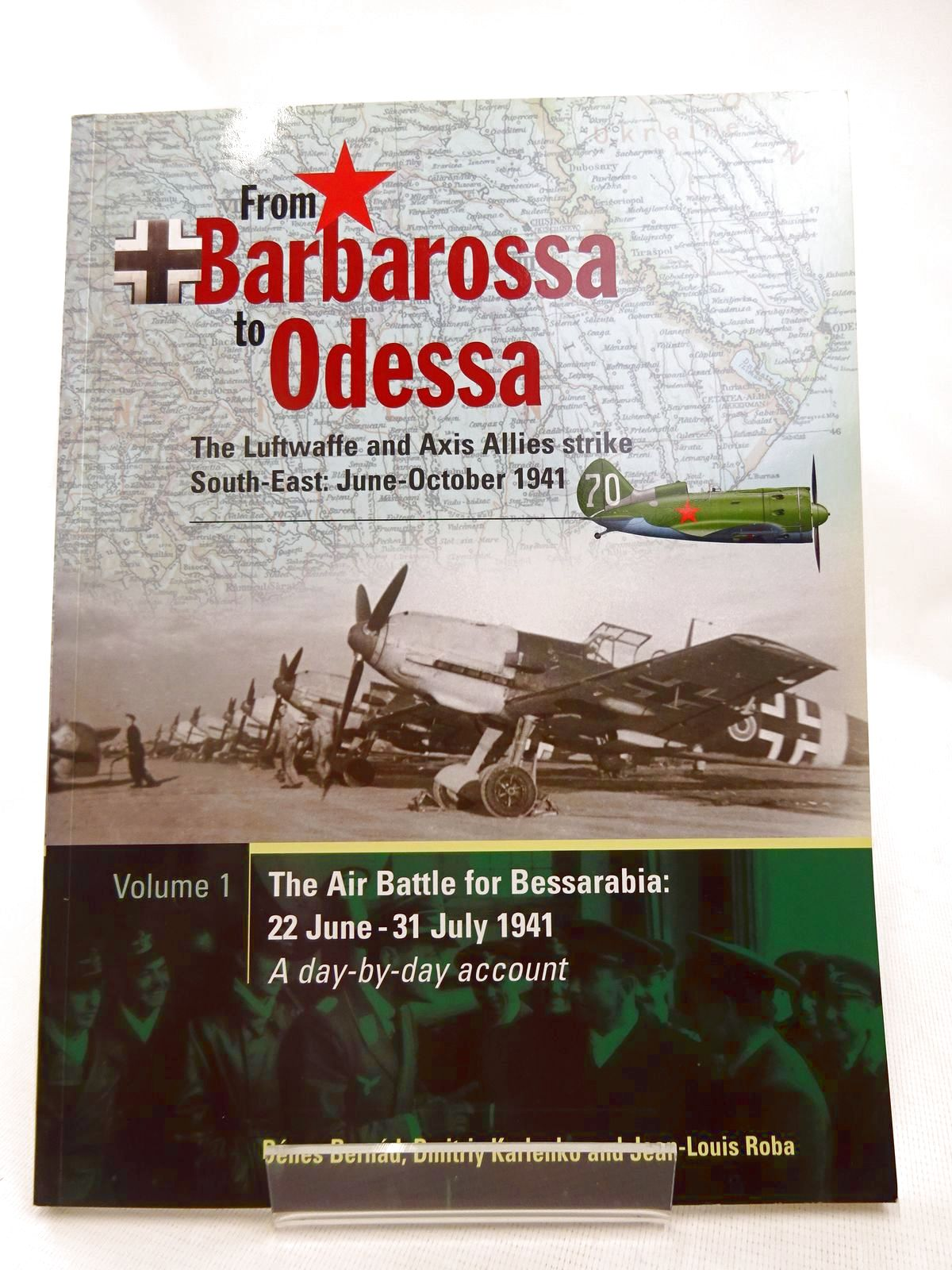 Photo of FROM BARBAROSSA TO ODESSA: THE LUFTWAFFE AND AXIS ALLIES STRIKE SOUTH-EAST: JUNE-OCTOBER 1941 VOLUME 1 written by Bernad, Denes Karlenko, Dmitriy Roba, Jean-Louis published by Midland Publishing (STOCK CODE: 1816568)  for sale by Stella & Rose's Books