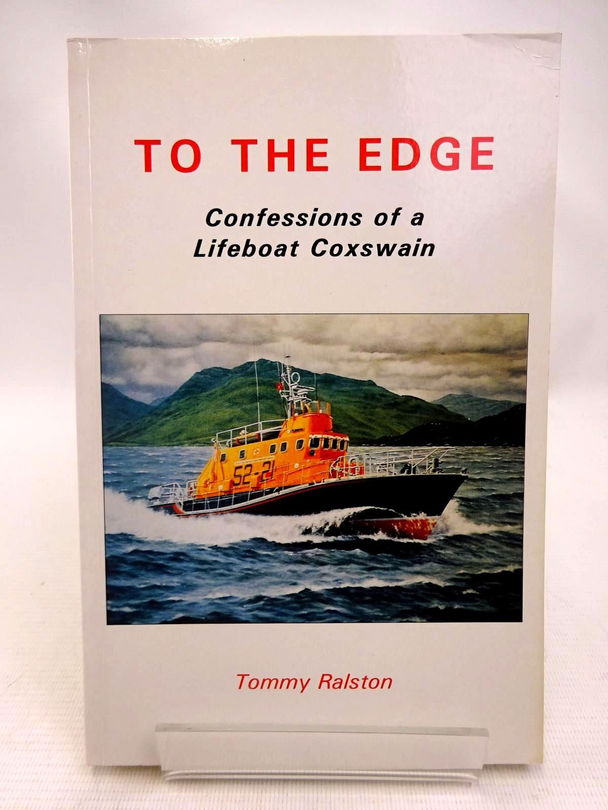 Photo of TO THE EDGE: CONFESSIONS OF A LIFEBOAT COXSWAIN written by Ralston, Tommy published by Scottish Cultural Press (STOCK CODE: 1816632)  for sale by Stella & Rose's Books