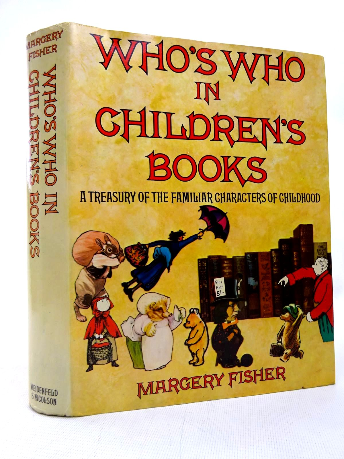 Photo of WHO'S WHO IN CHILDREN'S BOOKS A TREASURY OF THE FAMILIAR CHARACTERS OF CHILDHOOD written by Fisher, Margery published by Weidenfeld and Nicolson (STOCK CODE: 1816654)  for sale by Stella & Rose's Books
