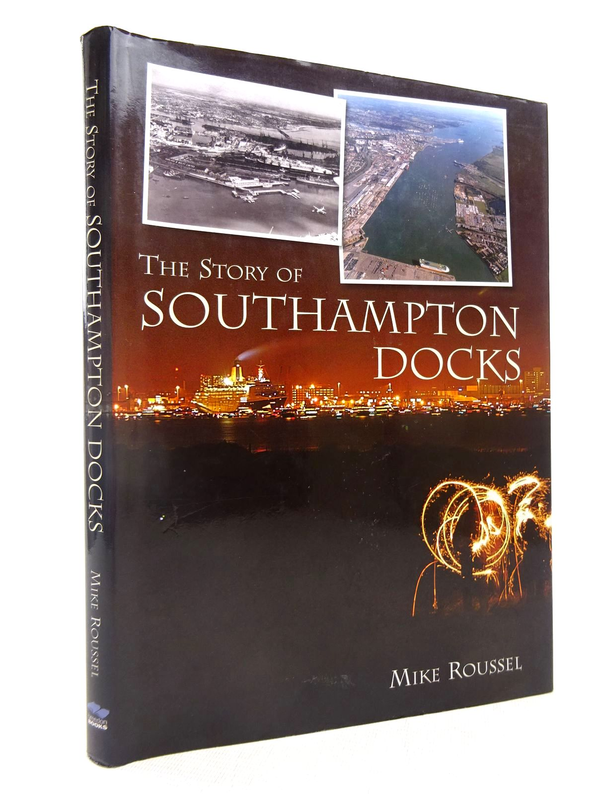 Photo of THE STORY OF SOUTHAMPTON DOCKS written by Roussel, Mike published by Breedon Books Publishing Co. (STOCK CODE: 1816694)  for sale by Stella & Rose's Books