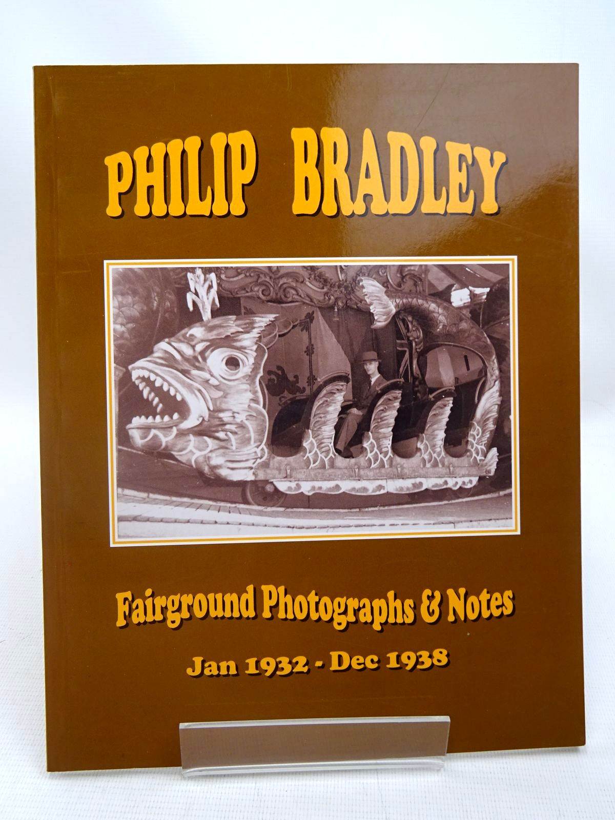 Photo of PHILIP BRADLEY FAIRGROUND PHOTOGRAPHS & NOTES written by Scrivens, Kevin Smith, Stephen published by New Era Publications (STOCK CODE: 1816701)  for sale by Stella & Rose's Books