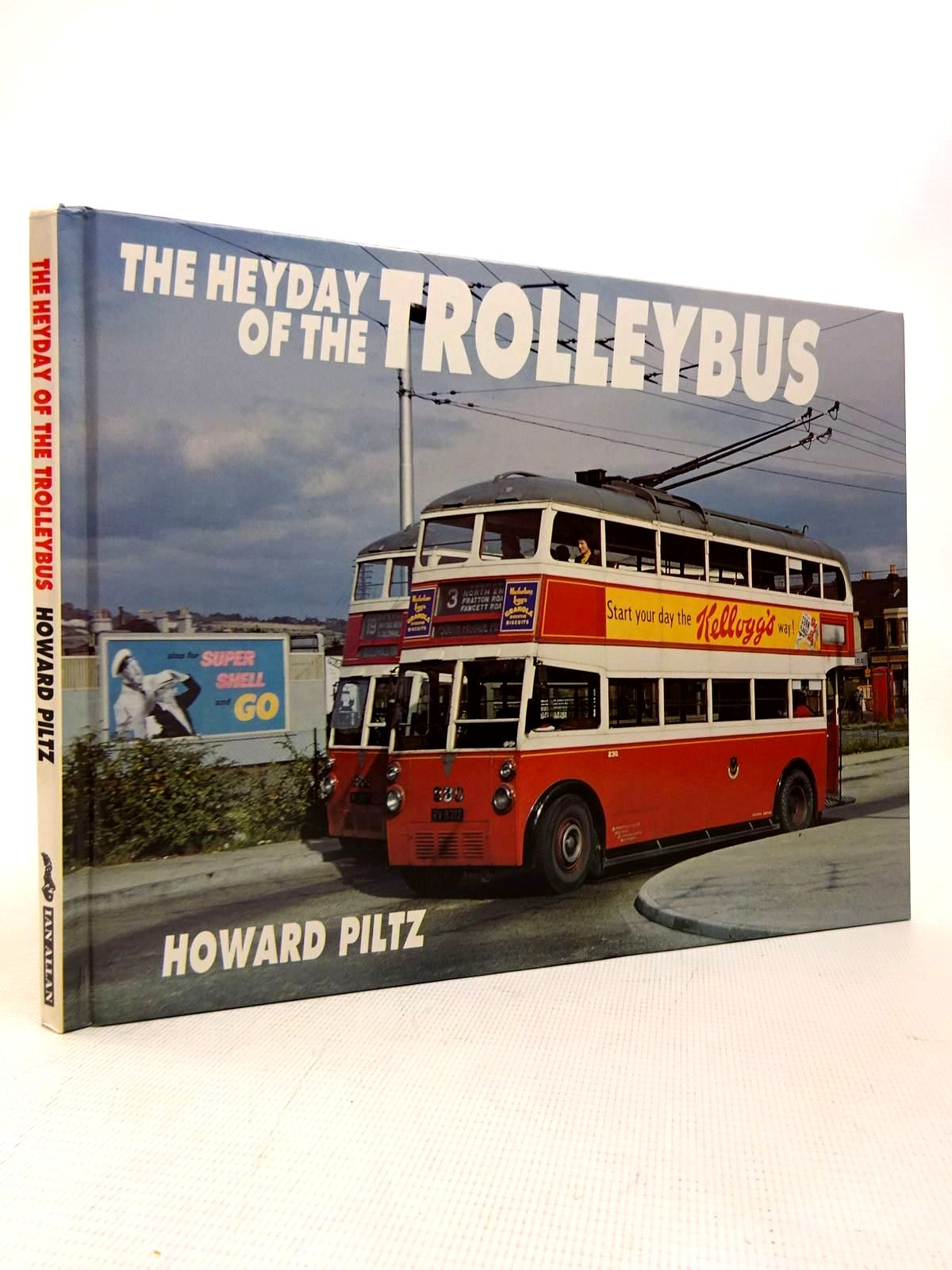 Photo of THE HEYDAY OF THE TROLLEYBUS written by Piltz, Howard J. published by Ian Allan (STOCK CODE: 1816725)  for sale by Stella & Rose's Books