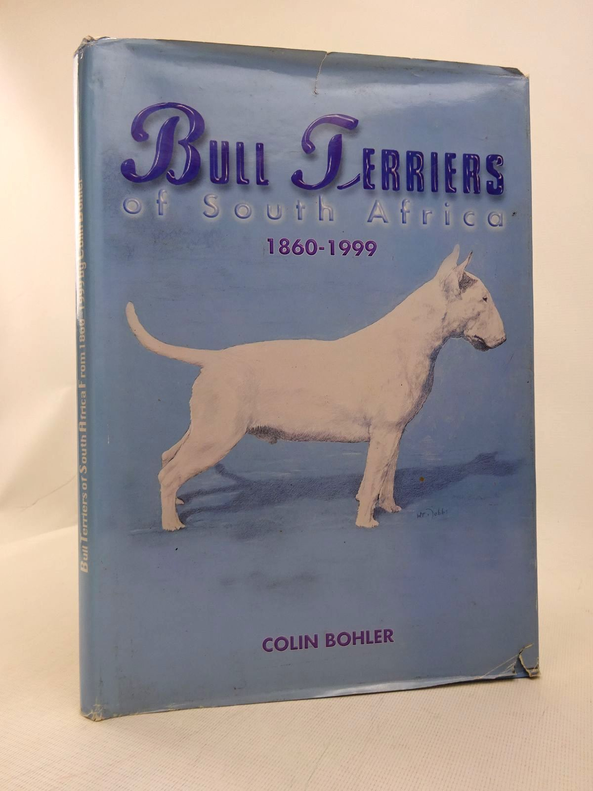Photo of BULL TERRIERS OF SOUTH AFRICA 1860-1999- Stock Number: 1816782