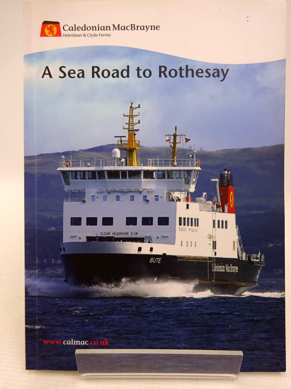 Photo of A SEA ROAD TO ROTHESAY written by McCrorie, Ian published by The Caledonian Macbrayne (STOCK CODE: 1816802)  for sale by Stella & Rose's Books