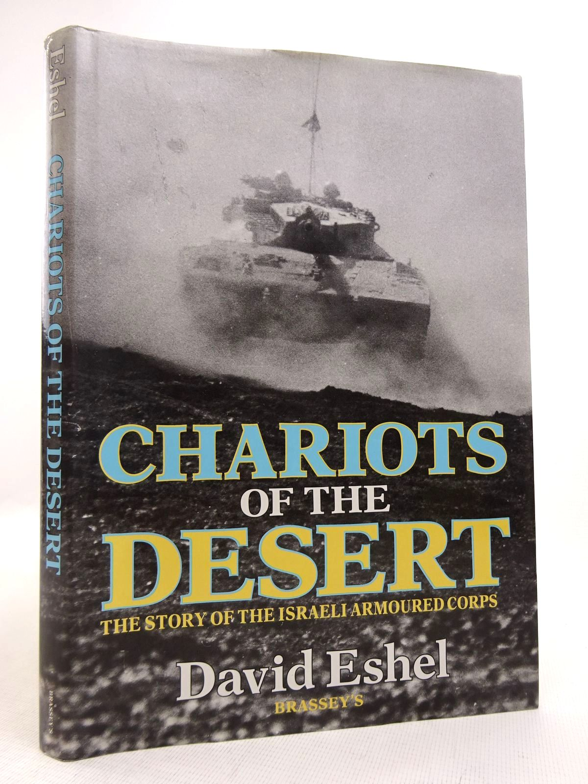 Photo of CHARIOTS OF THE DESERT: THE STORY OF THE ISRAELI ARMOURED CORPS- Stock Number: 1816837