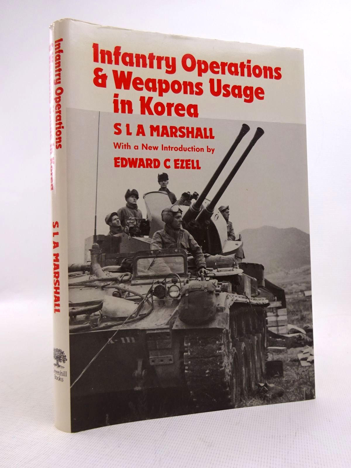 Photo of INFANTRY OPERATIONS & WEAPONS USAGE IN KOREA written by Marshall, S.L.A. published by Greenhill Books (STOCK CODE: 1816859)  for sale by Stella & Rose's Books