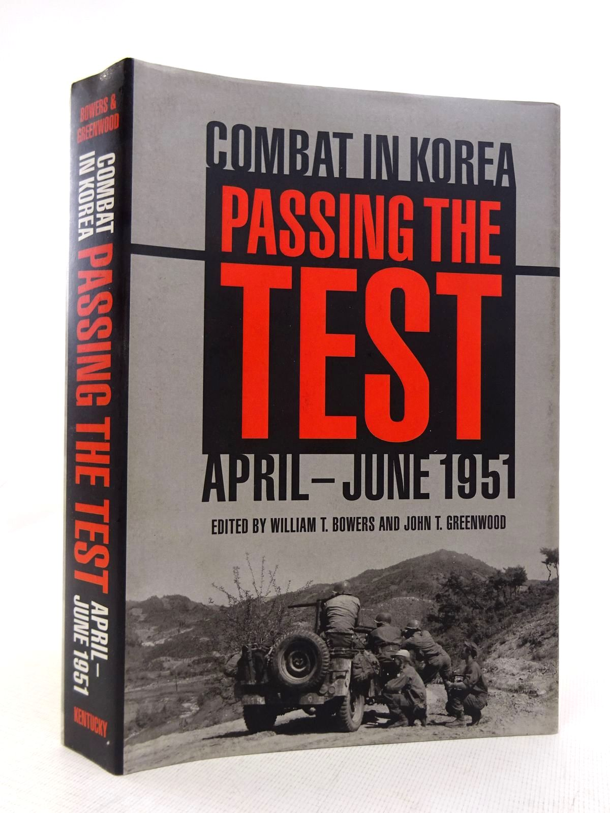 Photo of PASSING THE TEST: COMBAT IN KOREA APRIL-JUNE 1951 written by Bowers, William T. Greenwood, John T. published by University Press of Kentucky (STOCK CODE: 1816871)  for sale by Stella & Rose's Books