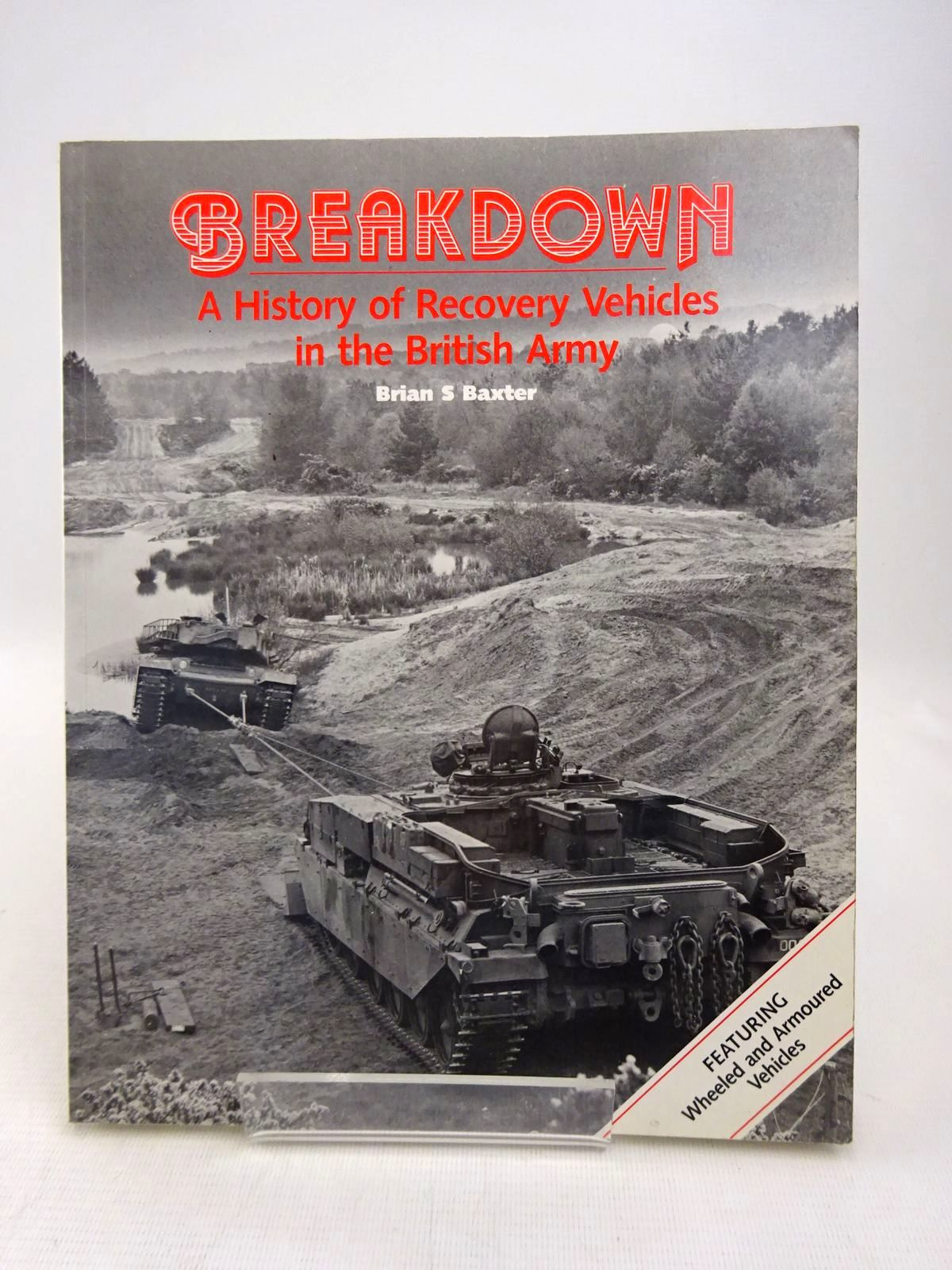 Photo of BREAKDOWN: A HISTORY OF RECOVERY VEHICLES IN THE BRITISH ARMY written by Baxter, Brian S. published by HMSO (STOCK CODE: 1816884)  for sale by Stella & Rose's Books